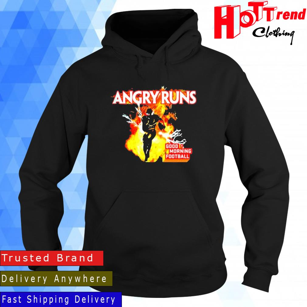 Angry Runs Good Morning Football Shirt Hoodie