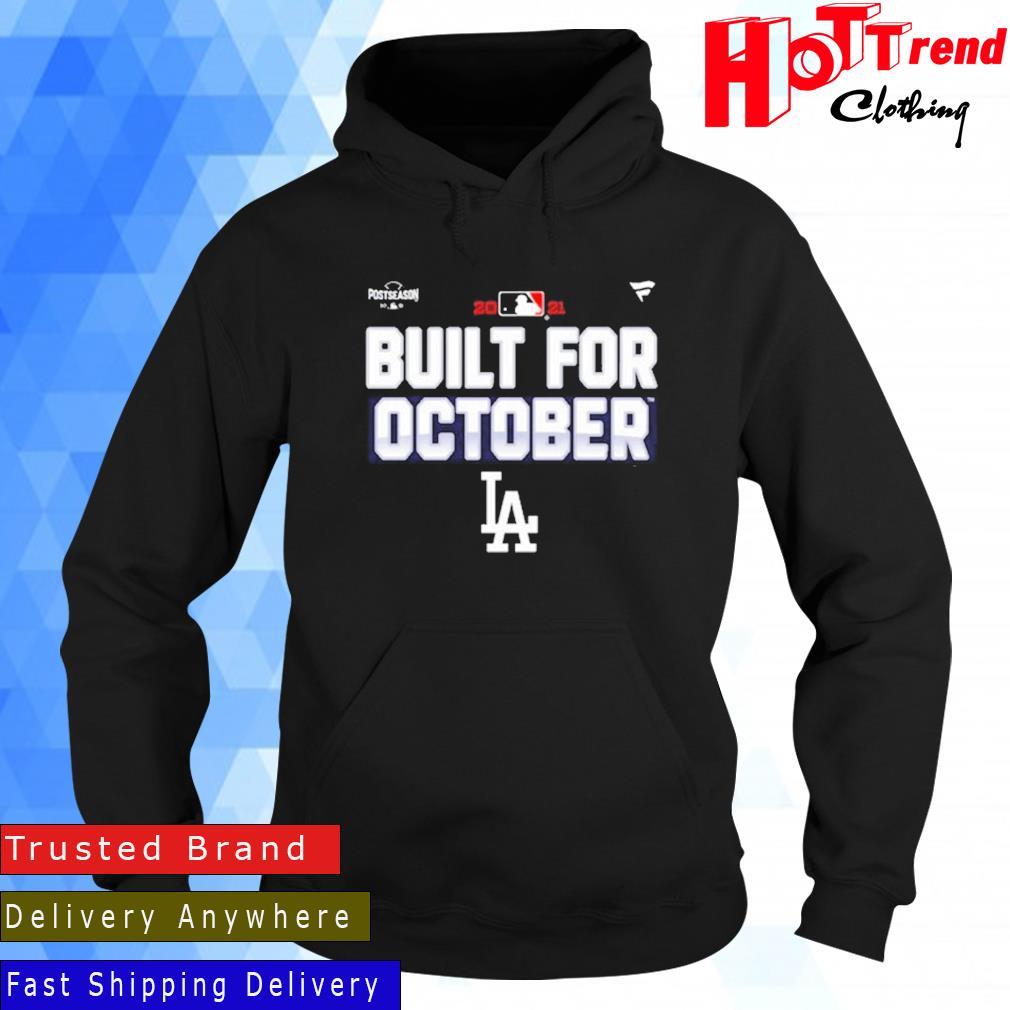 Los Angeles Dodgers Fanatics Branded Royal 2021 Built For October Shirt Hoodie