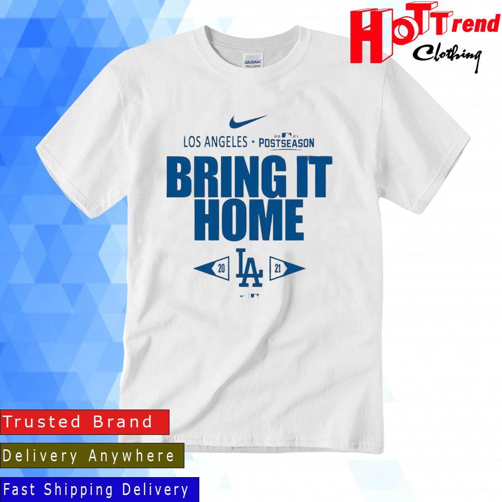 Los Angeles Dodgers Nike 2021 Postseason Bring It Home Shirt