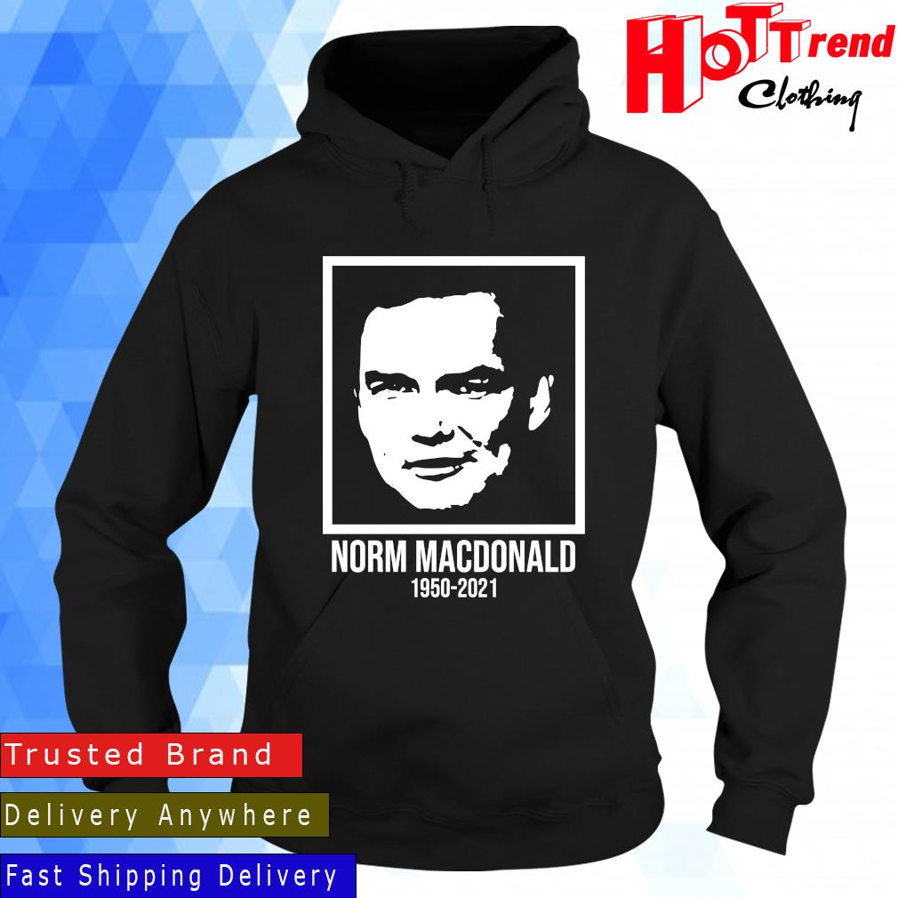 Rest And Peace Norm MacDonald 1059-2021 Shirt Hoodie