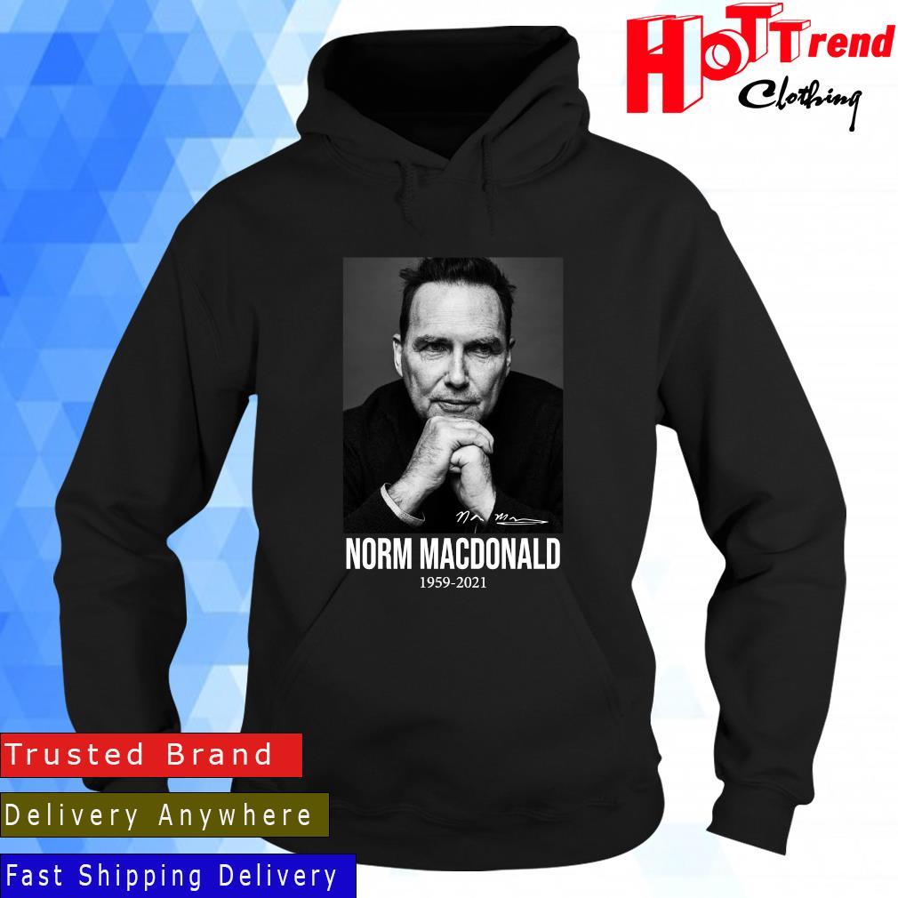 Rip Norm MacDonald 1959-2021 Signature Shirt Hoodie