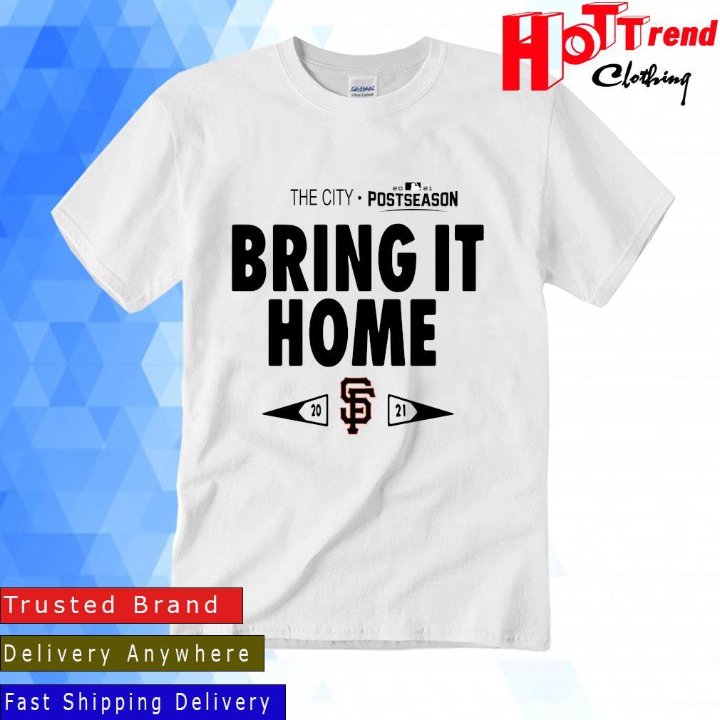 San Francisco Giants The City 2021 Postseason Bring It Home Shirt