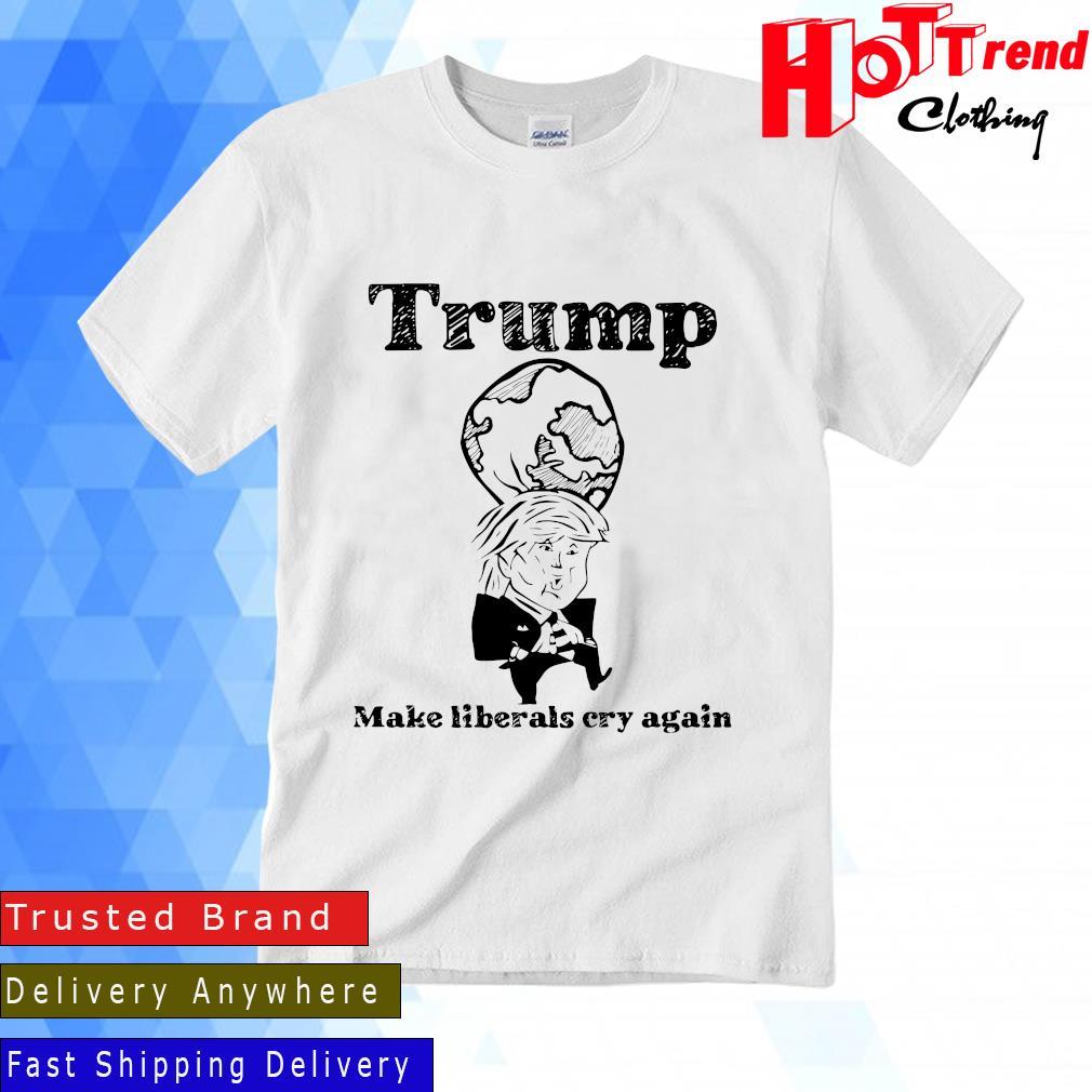Trump Make Liberals Cry Again Shirt